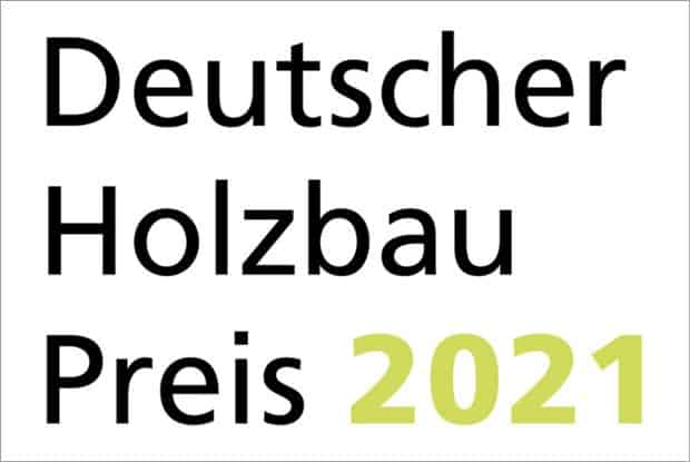 Auslobung des Deutschen Holzbaupreises 2021 gestartet